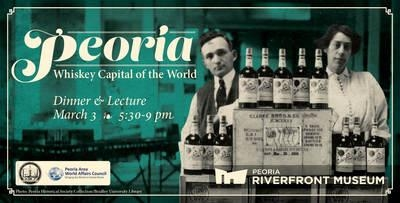 Peoria Whiskey Capital of the World Dinner and Lecture